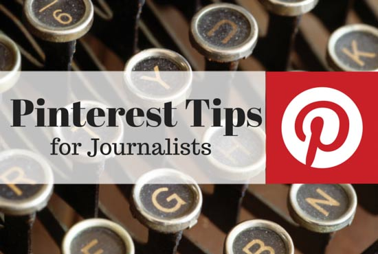Pinterest: Tips for Journalists and Writers