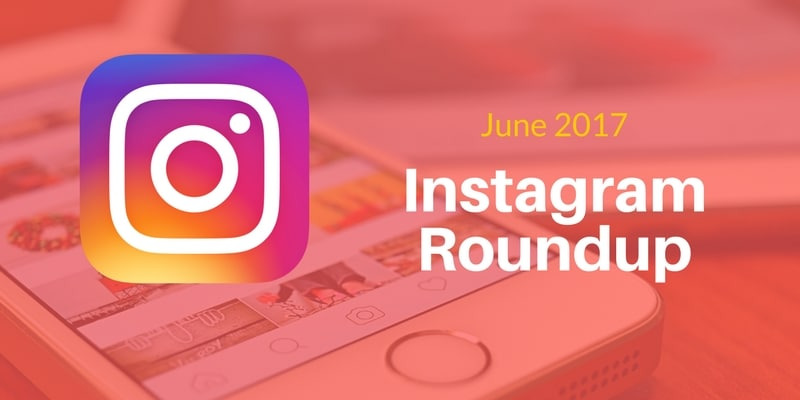 Instagram Roundup | May-June 2017